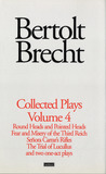 Collected Plays, Volume 4 (Bertolt Brecht: Plays, Poetry & Prose)