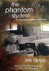 The Phantom Student by Ann Swann