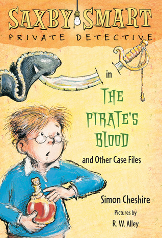 The Pirate's Blood and Other Case Files (Saxby Smart, Private Detective, #3)