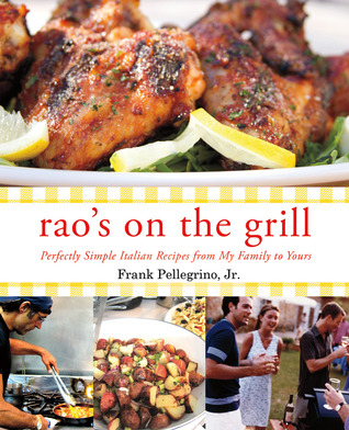 Rao's On the Grill by Frank Pellegrino Jr.