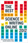 The Best Science Writing Online 2012
