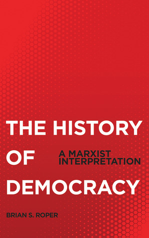 The History of Democracy: A Marxist Interpretation