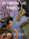 Between the Panels 2: An Exciting Look Behind the Scenes at Four Fantastic New Graphic Novels