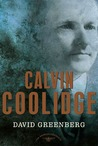Calvin Coolidge: The American Presidents Series: The 30th President, 1923-1929