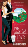 Live and Let Love by Gina Robinson