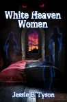 White Heaven Women by Jessie B. Tyson