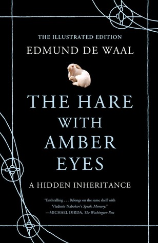 The Hare with Amber Eyes (Illustrated Edition) by Edmund de Waal