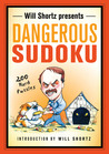 Will Shortz Presents Dangerous Sudoku: 200 Hard Puzzles