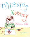 Missing Mommy: A Book About Bereavement