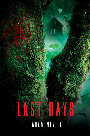 Last Days by Adam Nevill