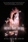 Uses for Boys by Erica Lorraine Scheidt