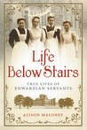 Life Below Stairs: True Lives of Edwardian Servants