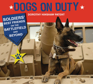 Dogs on Duty: Soldiers' Best Friends on the Battlefield and Beyond