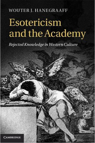 Free download Esotericism and the Academy: Rejected Knowledge in Western Culture by Wouter J. Hanegraaff FB2