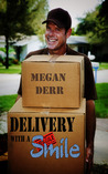 Delivery with a Smile by Megan Derr