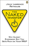 The Naked Investor: Why Almost Everybody but You Gets Rich on Your RRSP