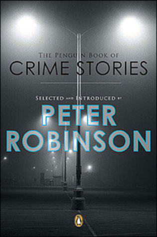 The Penguin Book of Crime Stories by Peter Robinson
