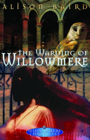 The Warding of Willowmere by Alison Baird