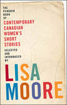 The Penguin Book of Contemporary Canadian Women's Short Stories