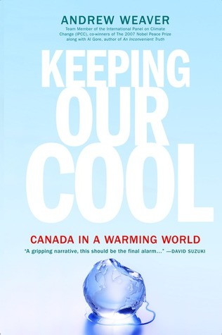 Keeping Our Cool by Andrew  Weaver