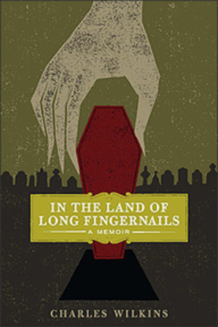 In the Land of Long Fingernails by Charles Wilkins