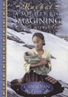 A Mighty Big Imagining (Our Canadian Girl: Rachel, #1)