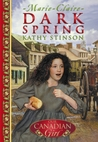 Dark Spring (Our Canadian Girl: Marie-Claire, #1)