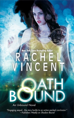 Oath Bound by Rachel Vincent (Unbound #3) // An April Must-Read