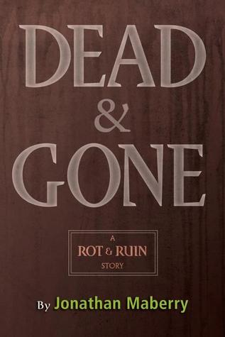 Dead and Gone (Benny Imura, #2.5)