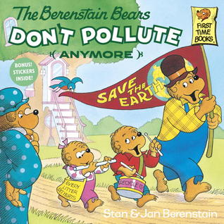 The Berenstain Bears Don't Pollute by Stan Berenstain