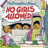 The Berenstain Bears No Girls Allowed by Stan Berenstain