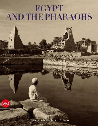 Egypt and the Pharaohs: In the Archives and Libraries of the Universit� degli Studi