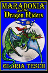Maradonia and the Dragon Riders by Gloria Tesch