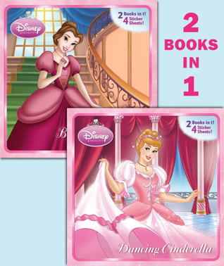 Dancing Cinderella & Belle of the Ball: 2 Books in 1 (Disney Princess)