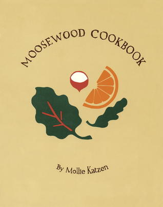 The Moosewood Cookbook by Mollie Katzen