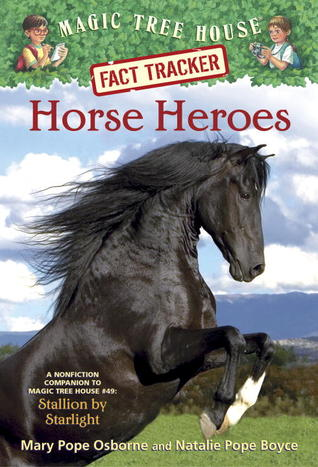 Horse Heroes (Magic Tree House Fact Tracker, #27)