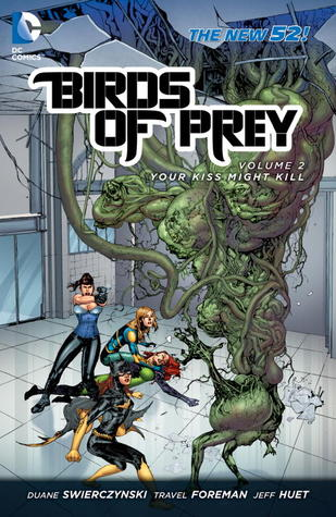 Birds of Prey, Vol. 2: Your Kiss Might Kill