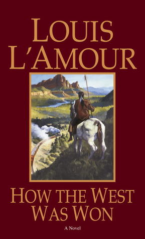 How the West Was Won by Louis L'Amour