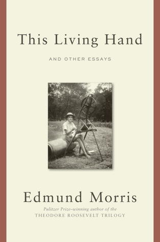 This Living Hand: Essays, 1972-2012