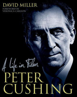 Peter Cushing: A Life in Film