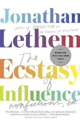 Download free The Ecstasy of Influence: Nonfictions, Etc. by Jonathan Lethem DJVU