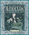 The Secret History of Mermaids and Creatures of the Deep by Ari Berk