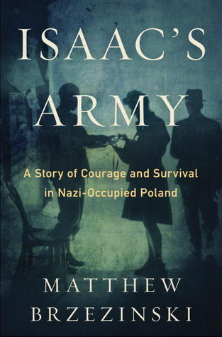 Isaacs Army: The Jewish Resistance in Occupied Poland