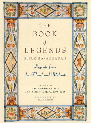 The Book of Legends/Sefer Ha-Aggadah by Hayyim Nahman Bialik