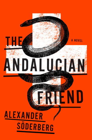 Free Download The Andalucian Friend (Brinkmann Trilogy #1) by Alexander Söderberg PDF