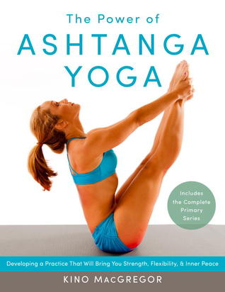 the power of ashtanga yoga kino macgregor pdf