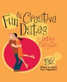 Fun & Creative Dates for Dating Couples: 52 Ways to Have Fun Together
