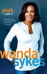 Yeah, I Said It by Wanda Sykes