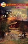 Eye of the Storm by Hannah Alexander
