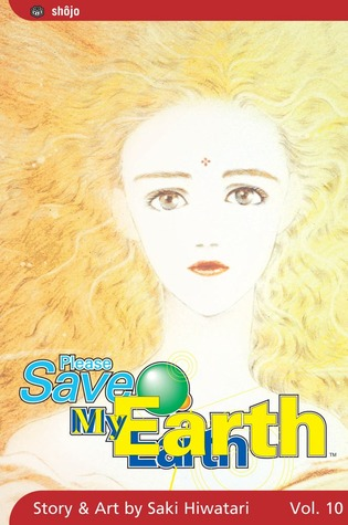 Please Save My Earth, Vol. 10 by Saki Hiwatari